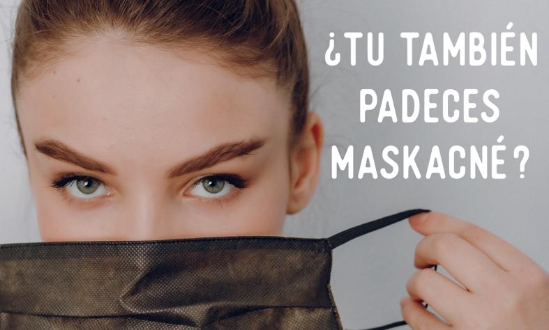 ¿Tu también padeces maskné?